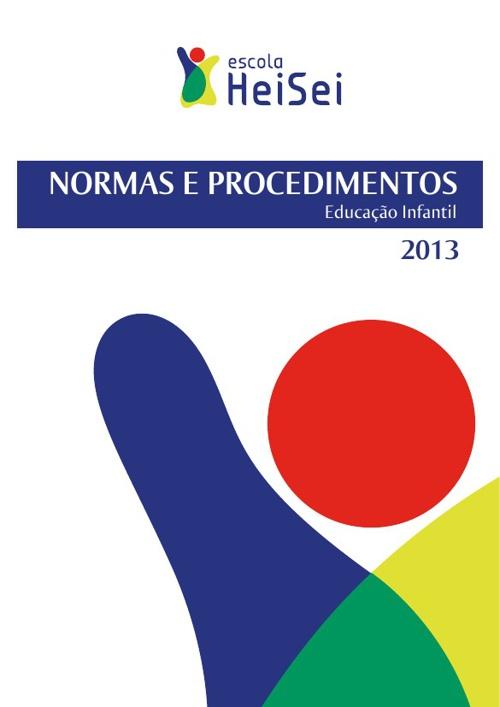 NORMAS E PROCEDIMENTOS 2013 (Educação Infantil)
