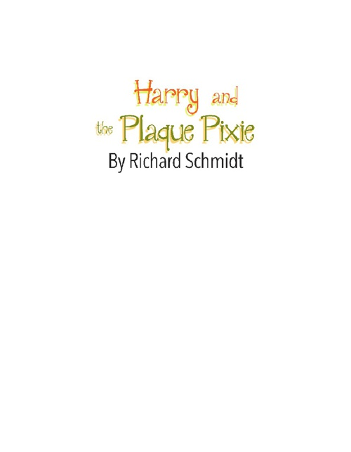 Harry and the Plaque Pixie