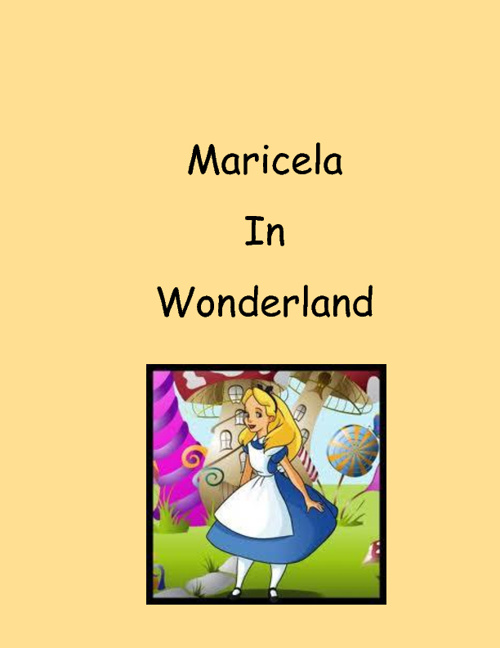 Maricela in Wonderland