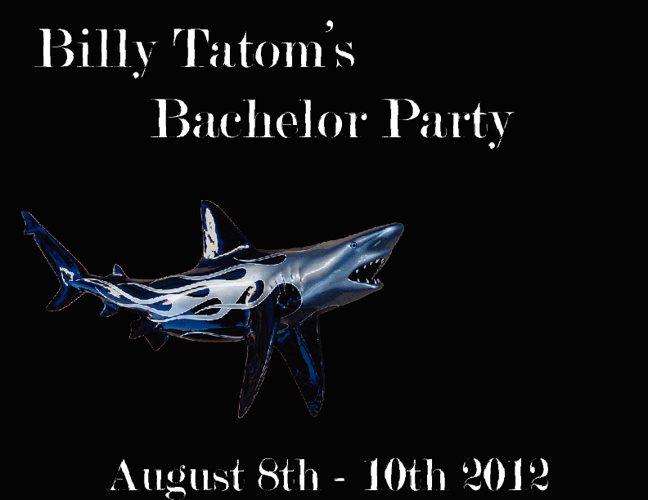 Billy Tatom's Bachelor Party