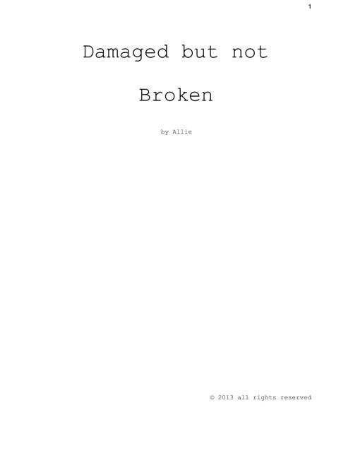 Damaged but not Broken