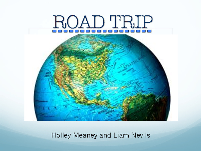 Liam and Holley's Road Trip