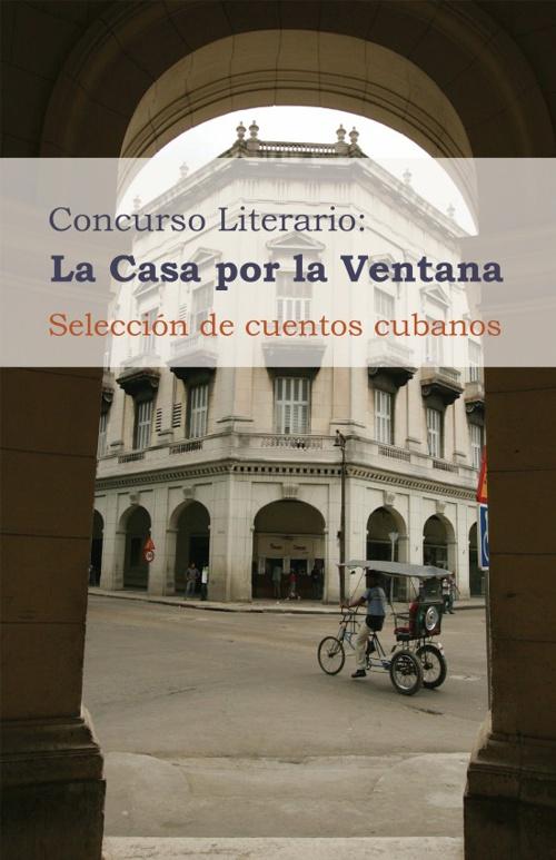 Concurso La casa por la ventana, Poesía, Cuento y Novela Corta