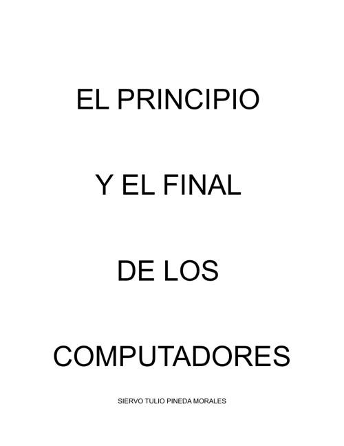 El Principio y el Final de los Computadores