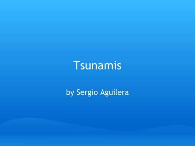Tsunamis presentation by Sergio 3A