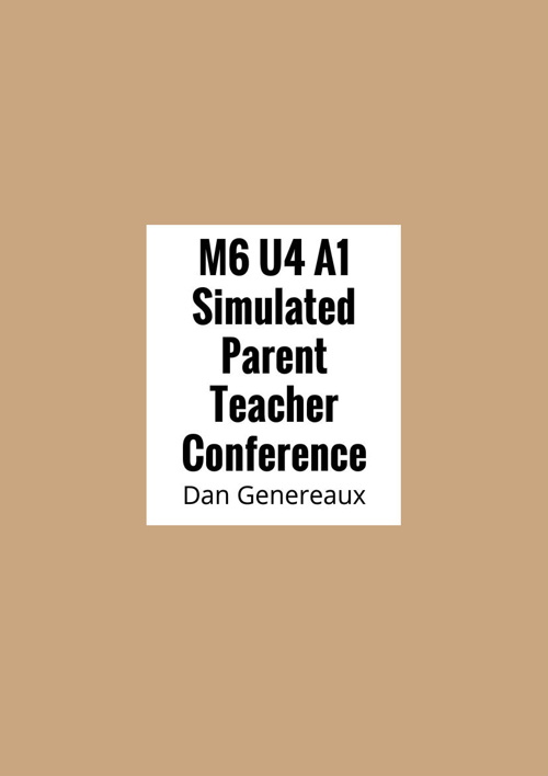 M6 U4 A1 Simulated Parent Teacher Conference