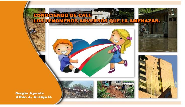 CONOCIENDO DE CALI: LOS FENÒMENOS NATURALES DE LA CIUDAD