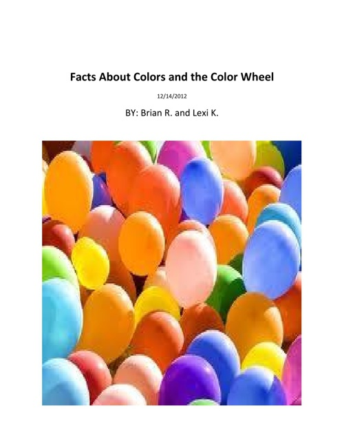 Brian R. and Lexi K. Facts About Colors and the Color Wheel