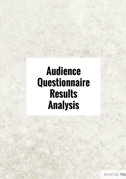 Audience Questionnaire Results Analysis
