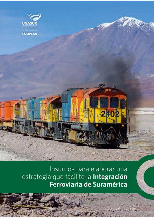 Insumos para elaborar estrategia de Integración Ferroviaria