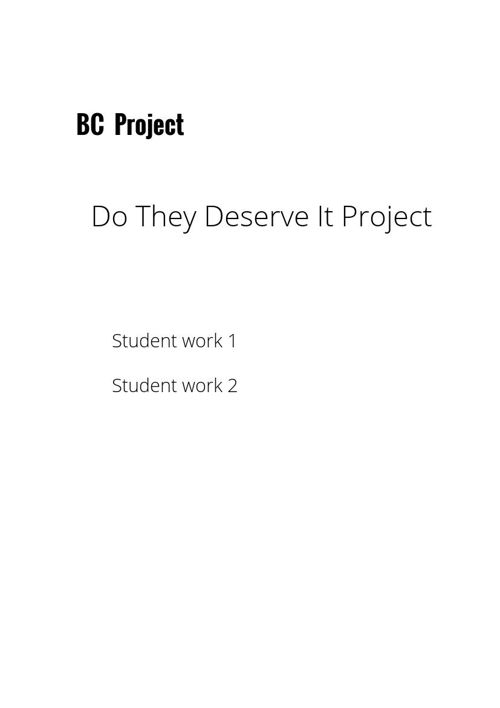 BC December Project Do They Deserve It  - Students work