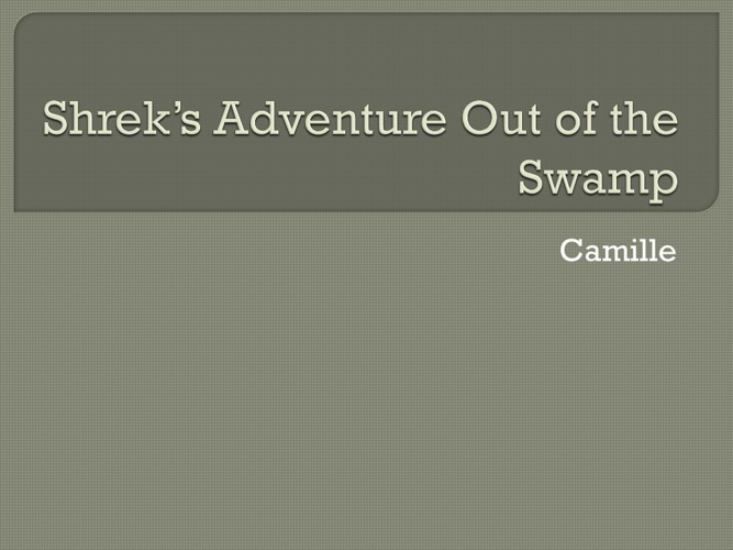 Shrek's Adventure Out of the Swamp