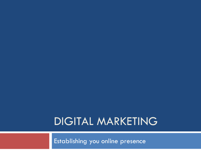 Digital Marketing - Establishing an online presence