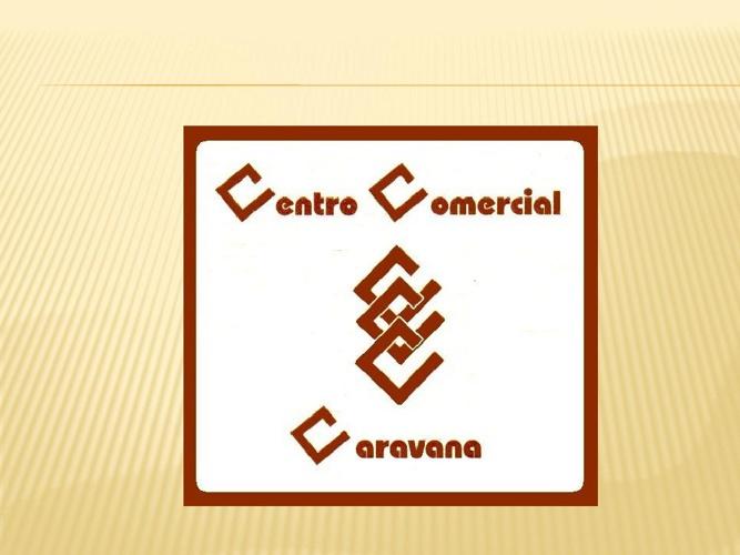 CENTRO COMERCIAL CARAVANA