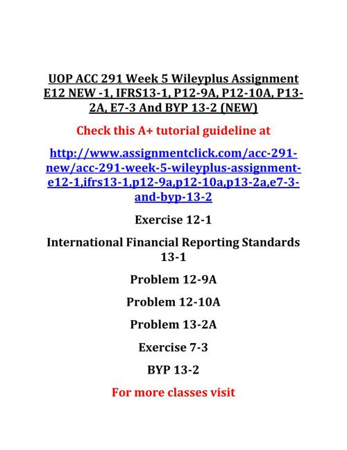 UOP ACC 291 Week 5 Wileyplus Assignment E12 NEW -1, IFRS13-1, P1
