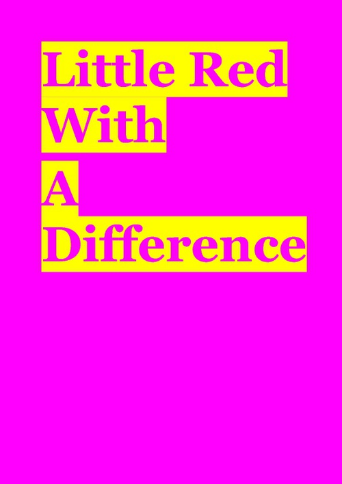 Little Red With A Diffrence