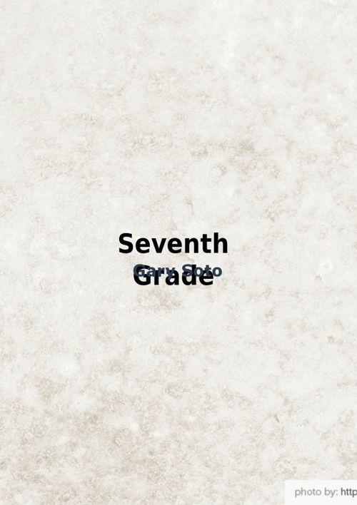 Seventh Grade by Gary Soto
