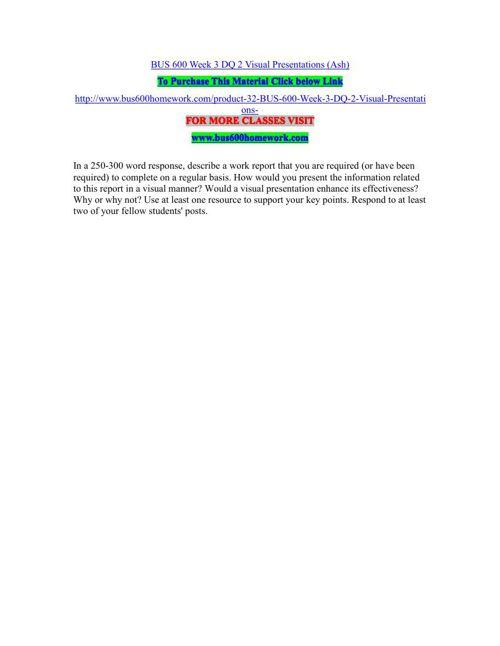 BUS 600 Week 3 DQ 2 Visual Presentations (Ash)