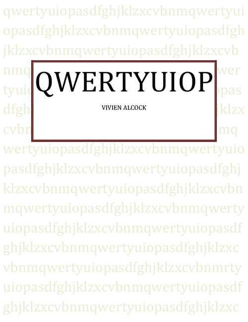 QWERTYUIOP BY VIVIEN ALCOCK