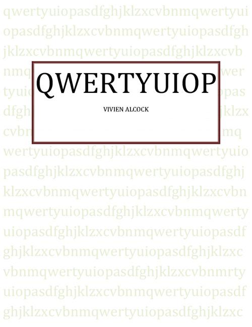 QWERTYUIOP BY VIVIEN ALCOCK