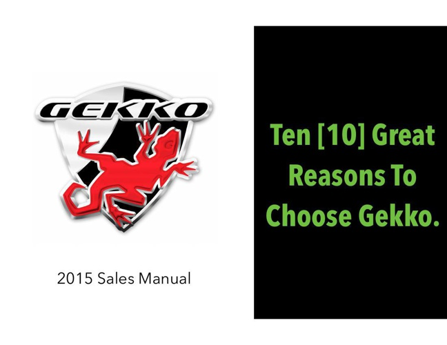 Why Gekko?  2015 Sales Manual