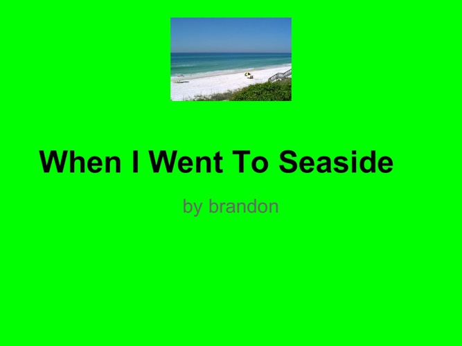 when i went to seaside