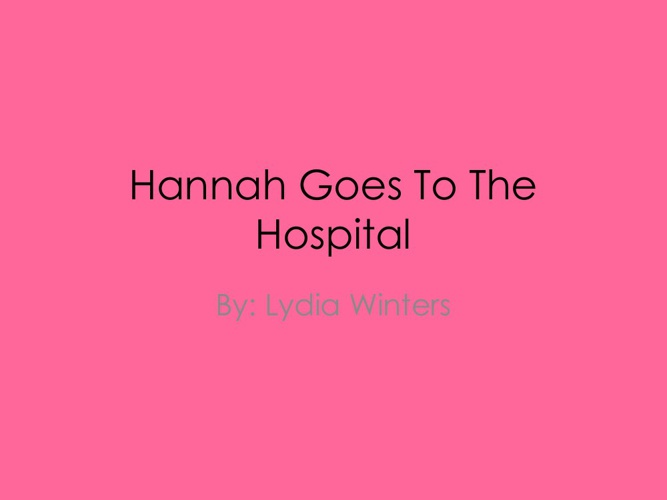 Hannah Goes To The Hospital Flip Books
