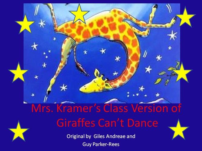 Mrs. Kramer's Class - Giraffes Can't Dance