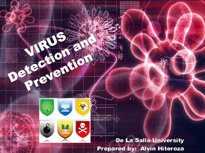 Virus Detection and Prevention - Prep by Alvin Hiteroza