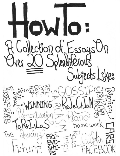 How-To: A Collection of Essays on Over 20 Splendiferous Topics