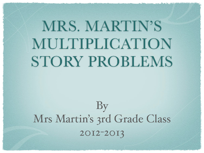 Mrs. Martin's Multiplication Story Problems