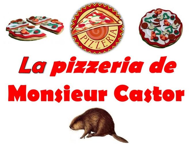 La pizzeria de Monsieur Castor