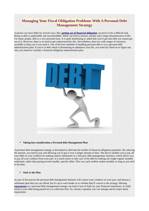Managing Your Fiscal Obligation Problems With A Personal Debt Ma