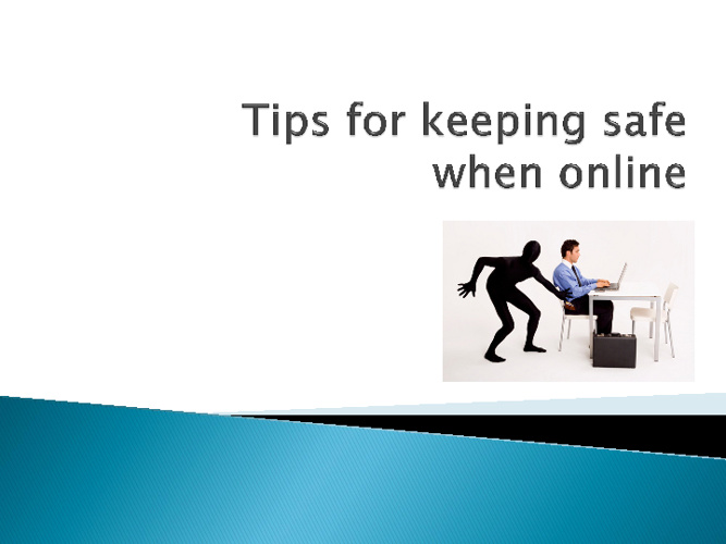 Tips for keeping safe online