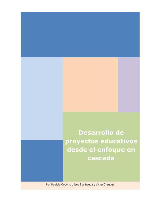 Desarrollo de proyectos educativos desde el enfoque en cascada