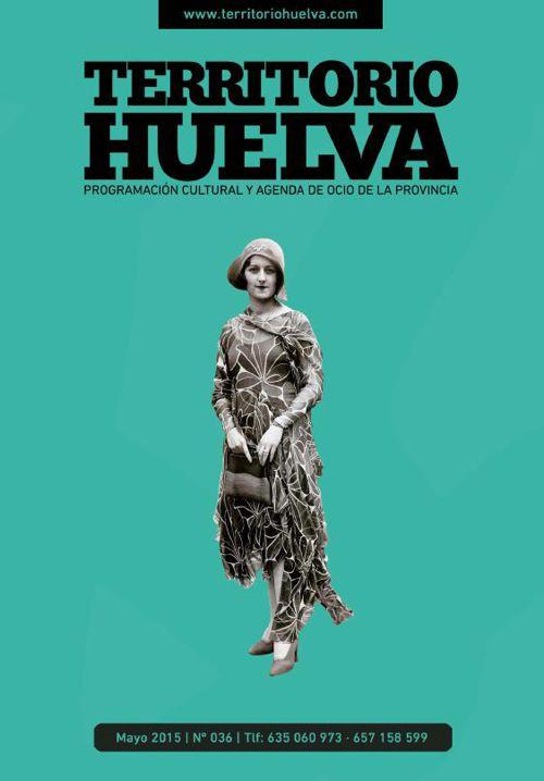 Territorio Huelva MAYO 2015 Guía de Ocio