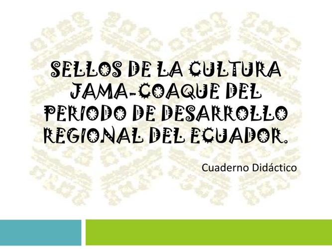 Sellos de la Cultura Jama-Coaque