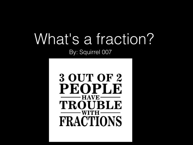 What's a fraction/