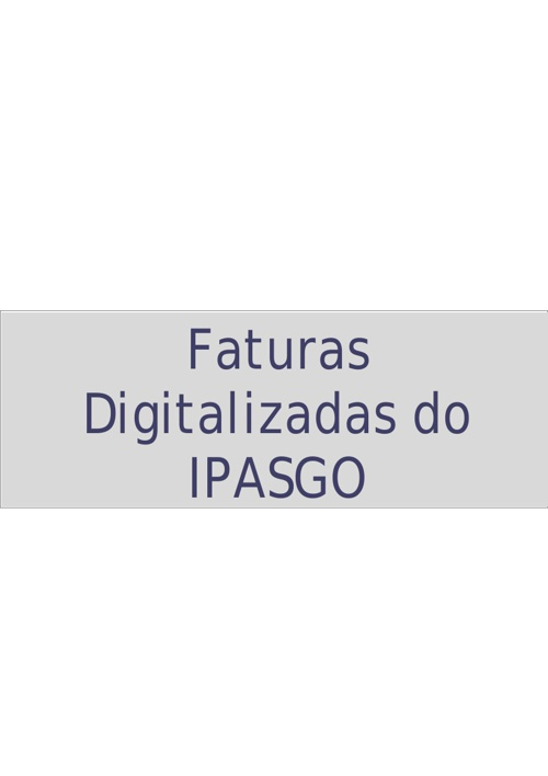 Faturas Digitalizadas do IPASGO,