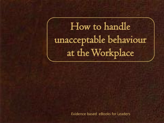 How to handle unacceptable behaviour at the workplace