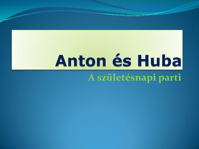 Copy of Anton és Huba