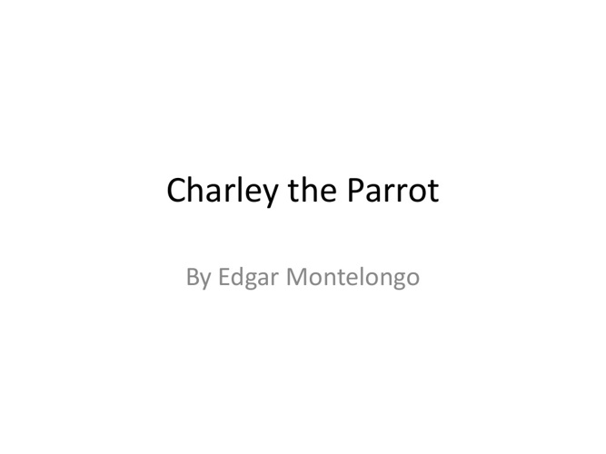 Charley the Parrot