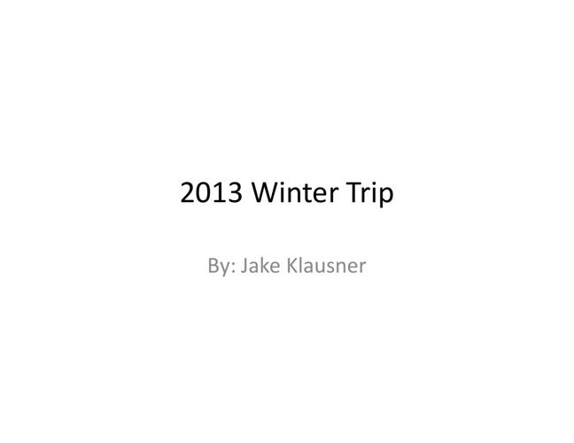 2013 Winter Trip