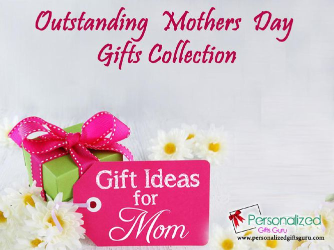Outstanding Mothers Day Gifts Collection
