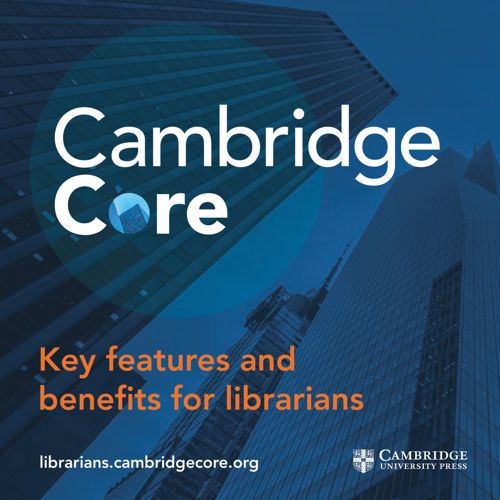 2016 Cambridge Core Key features and benefits for librarians