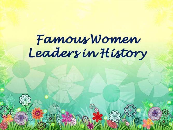 Famous Women Leaders in History