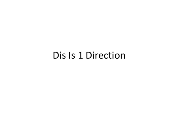 Dis Is ONE DIRECTIOn