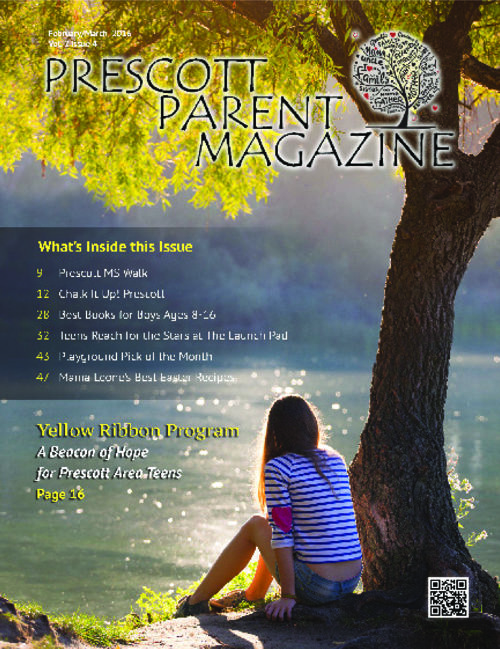 Prescott Parent Magazine  February/March 2016