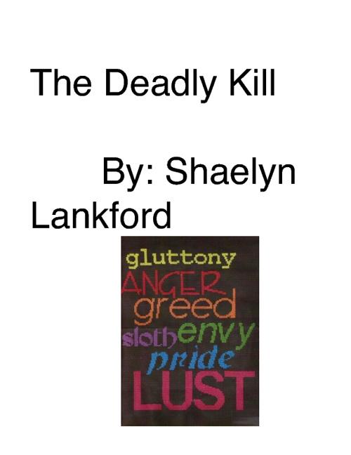 The Deadly Kill