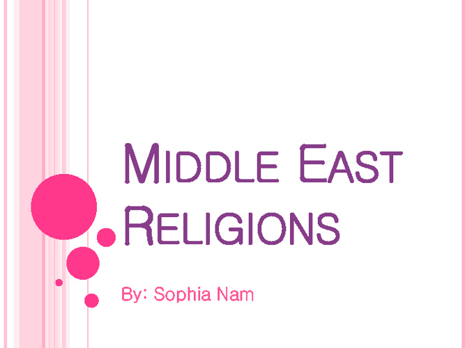 Middle East Religions Compare/Contrast Sophia Nam Period 7